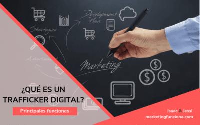 Trafficker Digital: Qué es y cuáles son sus funciones
