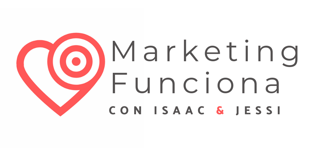MARKETING FUNCIONA con Isaac & Jessi: Pasión por tu proyecto